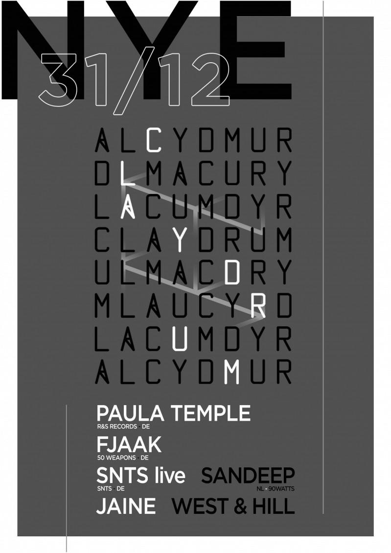 Claydrum / NYE / Paula Temple / FJAAK / SNTS live