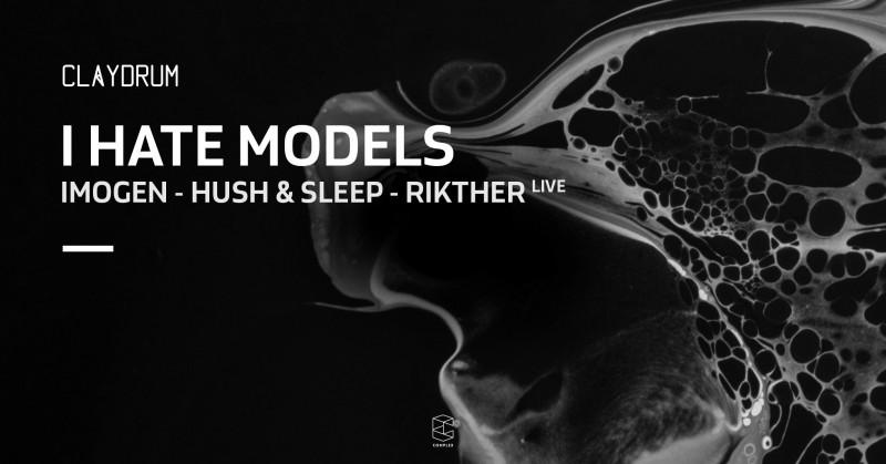 Claydrum X Hush & Sleep w/ I Hate Models