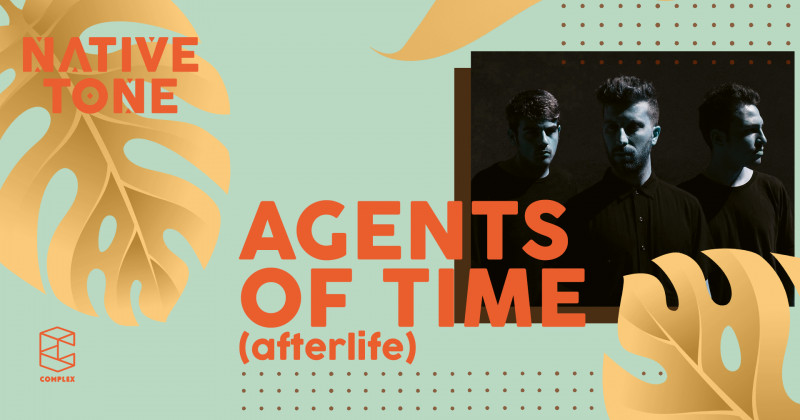 Native Tone with Agents of Time (Afterlife)