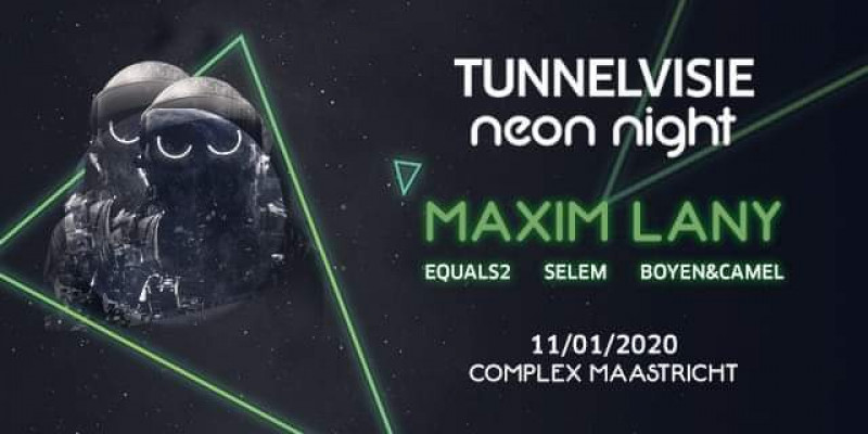 Tunnelvisie | Neon Night w/ Maxim Lany