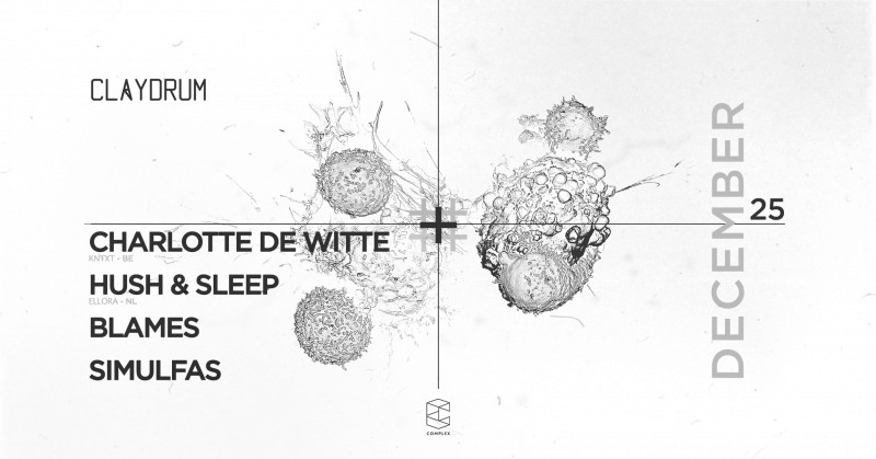 Claydrum / Charlotte de Witte & Hush & Sleep / SOLD OUT