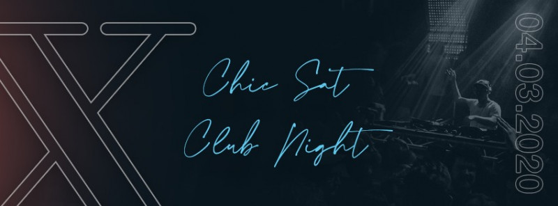 Sold  out | Chic Sat Club Night Edition X